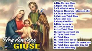 HÃY ĐẾN CÙNG GIUSE - Album Tuyển Tập Thánh Ca về Thánh Giuse Hay Nhất #1