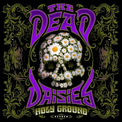 The Dead Daisies - Holy Ground - Bustle And Flow